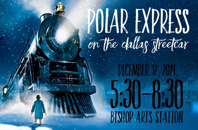 Polar Express on the Dallas streetcar is December 17 from 5:30-8:30 at Bishop Arts station.
